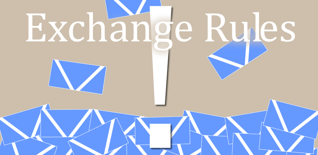 Exchange Rules ~ Custom email notifications!